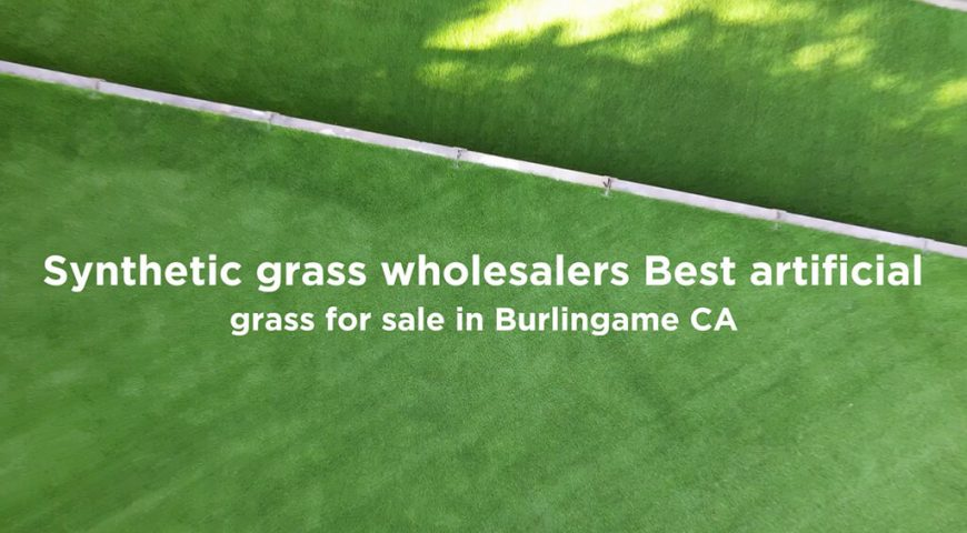 Synthetic grass wholesalers: Best artificial grass for sale in Burlingame CA